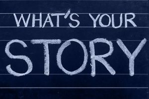 Where Would We Be Without Our Stories?