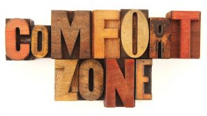 Are Your Comfort Zones Good for You?