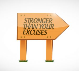 Are You Stronger Than Your Excuses?